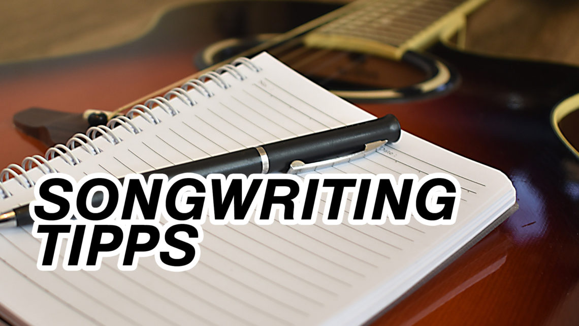 Songwriting Tipps
